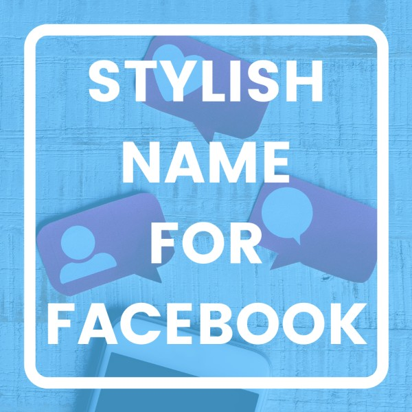stylish name for facebook