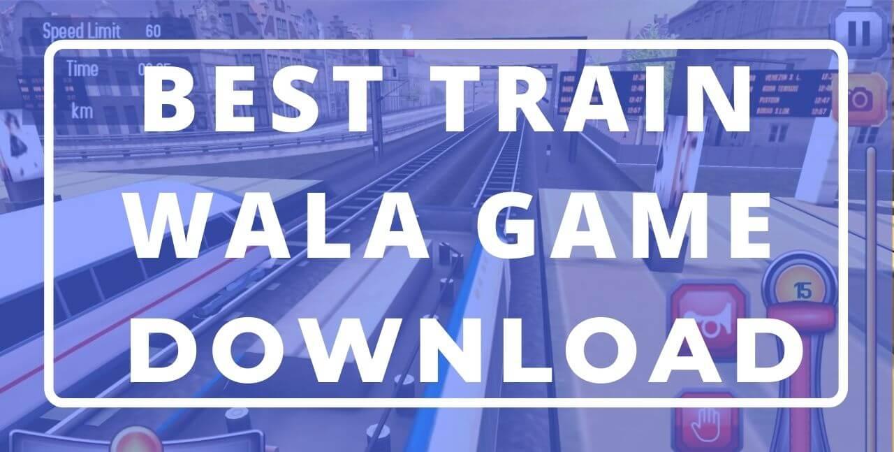 train wala game